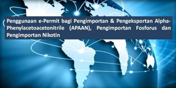 Penggunaan e-Permit bagi Pengimportan & Pengeksportan Alpha-Phenylacetoacetonitrile (APAAN), Pengimportan Fosforus dan Pengimportan Nikotin
